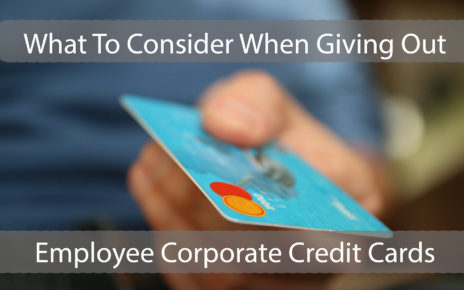 Important Considerations When Issuing Corporate Cards