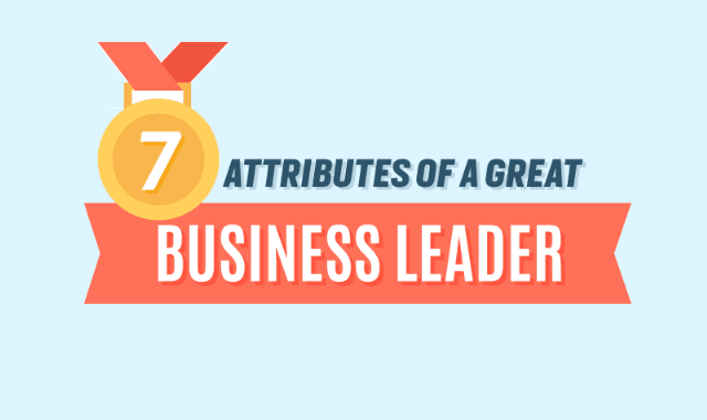 7 Attributes of a Great Business Leader